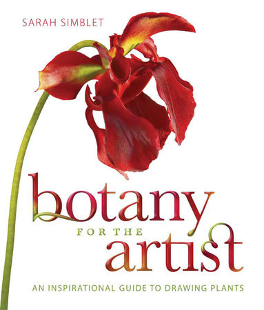 Botany for the Artist by Sarah Simblet | PenguinRandomHouse.com