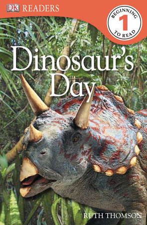 DK Readers L1: Dinosaur's Day by Ruth Thomson