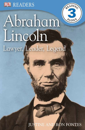 DK Readers L3: Abraham Lincoln: Lawyer, Leader, Legend by Justine Fontes and Ron Fontes