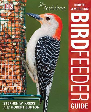 Audubon North American Birdfeeder Guide by Robert Burton