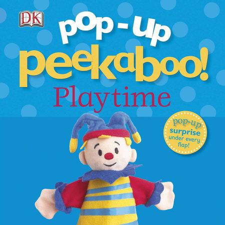 Pop-Up Peekaboo! Playtime by DK Publishing