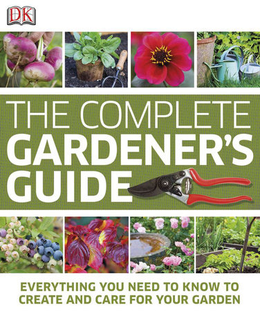 The Complete Gardener's Guide by DK