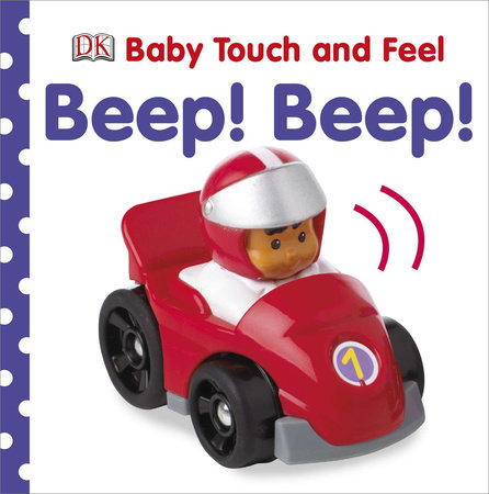 Baby Touch and Feel: Beep! Beep!