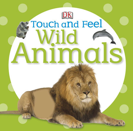 Wild Animals by DK Publishing