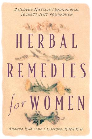 Herbal Remedies for Women by Amanda McQuade Crawford