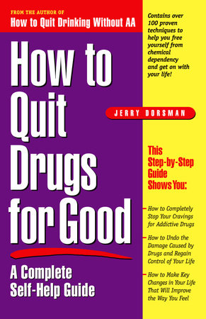 How to Quit Drugs for Good by Jerry Dorsman