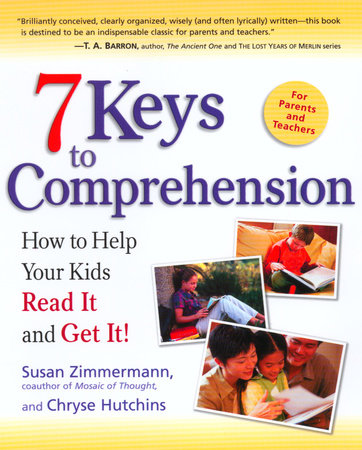7 Keys to Comprehension by Susan Zimmermann and Chryse Hutchins