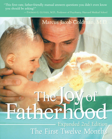 The Joy of Fatherhood, Expanded 2nd Edition by Marcus Jacob Goldman