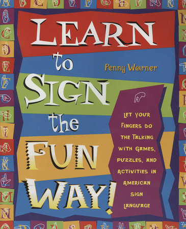 Learn to Sign the Fun Way! by Penny Warner