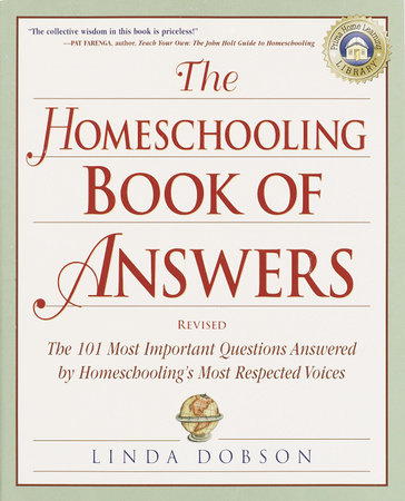 The Homeschooling Book of Answers by Linda Dobson