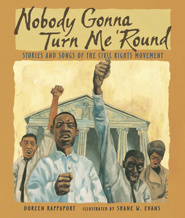 Nobody Gonna Turn Me 'Round by Doreen Rappaport