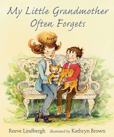 My Little Grandmother Often Forgets by Reeve Lindbergh