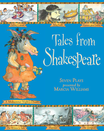 Tales from Shakespeare by Marcia Williams