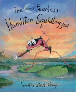 The Almost Fearless Hamilton Squidlegger