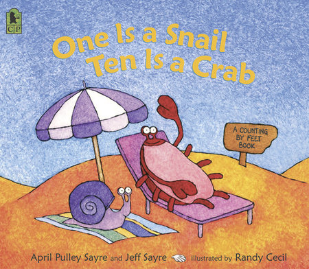 One Is a Snail, Ten is a Crab by April Pulley Sayre and Jeff Sayre