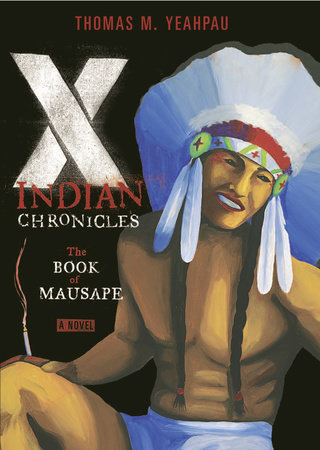 X-Indian Chronicles by Thomas M. Yeahpau