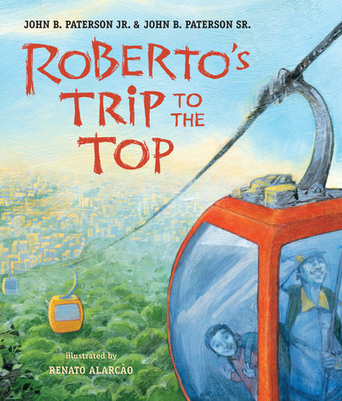 Roberto's Trip to the Top by John B. Paterson Jr. and John B. Paterson Sr.