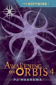 The Softwire: Awakening on Orbis 4