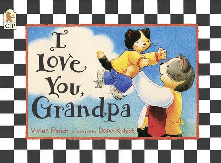 I Love You, Grandpa by Vivian French