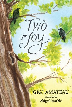 Two for Joy by Gigi Amateau