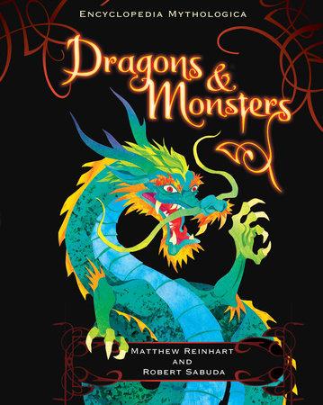 Encyclopedia Mythologica: Dragons and Monsters Pop-Up by Matthew Reinhart and Robert Sabuda