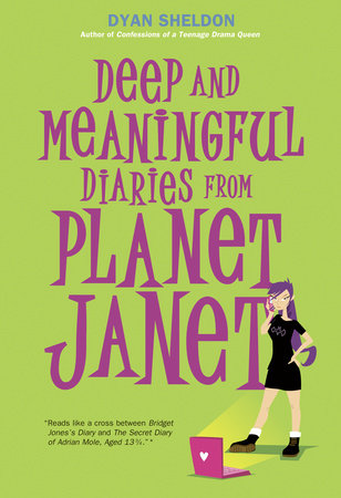 Deep and Meaningful Diaries from Planet Janet by Dyan Sheldon