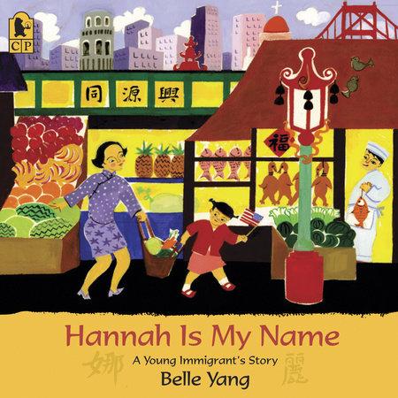 Hannah is My Name by Belle Yang