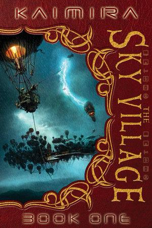 Kaimira:  The Sky Village by Monk Ashland and Nigel Ashland