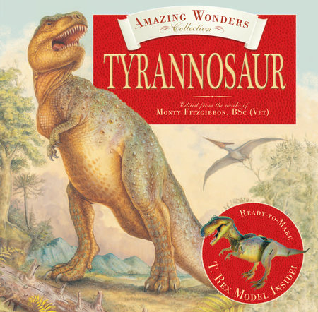 Amazing Wonders Collection: Tyrannosaur by Monty Fitzgibbon and Clint Twist