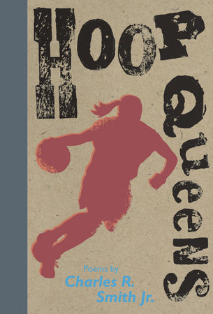 Hoop Queens by Charles R. Smith Jr.