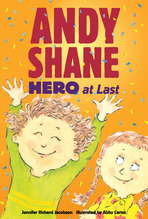 Andy Shane, Hero at Last by Jennifer Richard Jacobson
