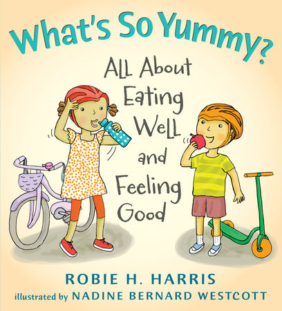 What's So Yummy? by Robie Harris