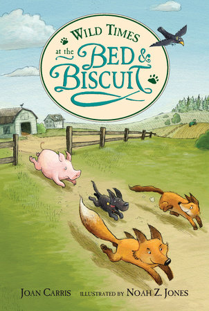 Wild Times at the Bed and Biscuit by Joan Carris