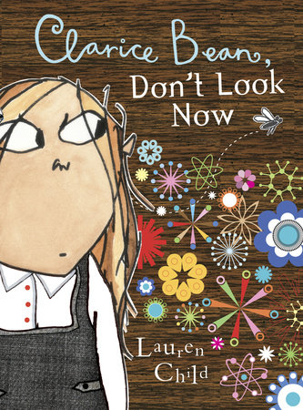 Clarice Bean, Don't Look Now by Lauren Child