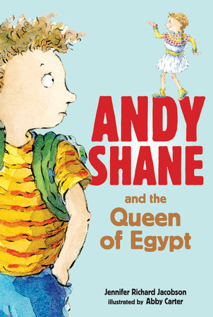 Andy Shane and the Queen of Egypt by Jennifer Richard Jacobson