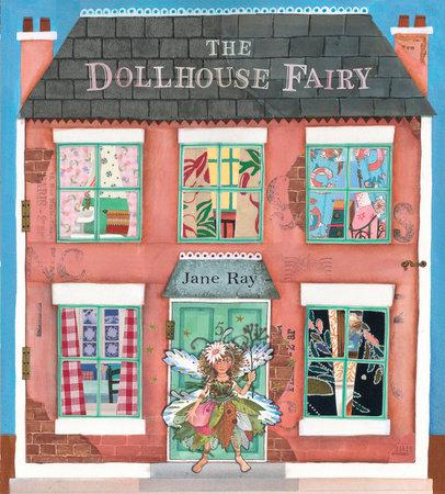 The Dollhouse Fairy by Jane Ray