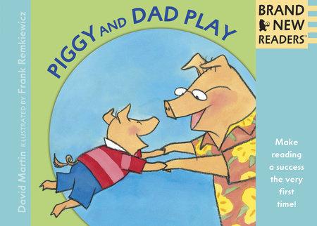 Piggy and Dad Play Big Book by David Martin