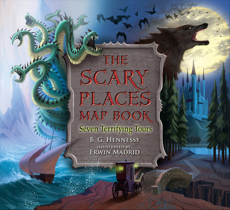 The Scary Places Map Book by B.G. Hennessy