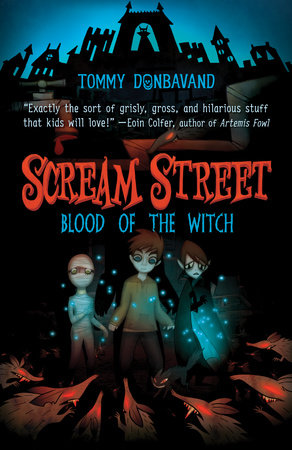 Scream Street: Blood of the Witch by Tommy Donbavand