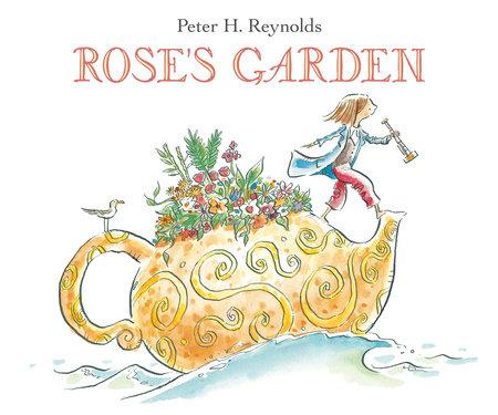 Rose's Garden by Peter H. Reynolds