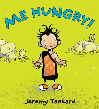 Me Hungry! by Jeremy Tankard