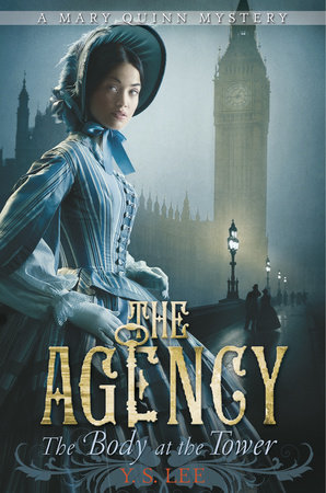 The Agency 2: The Body at the Tower by Y.S. Lee