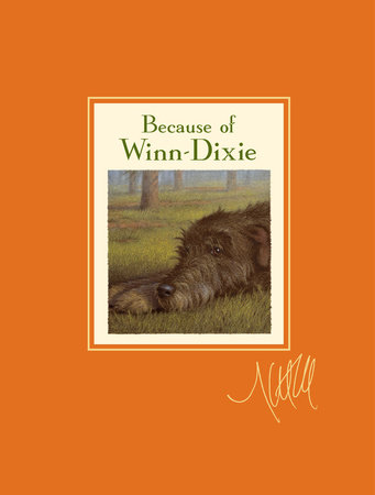 Because of Winn-Dixie Signature Edition by Kate DiCamillo