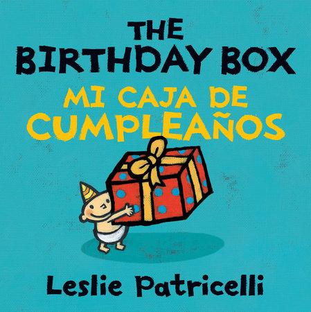 The Birthday Box Mi Caja De Cumpleanos by Leslie Patricelli