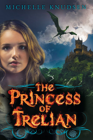 The Princess of Trelian by Michelle Knudsen