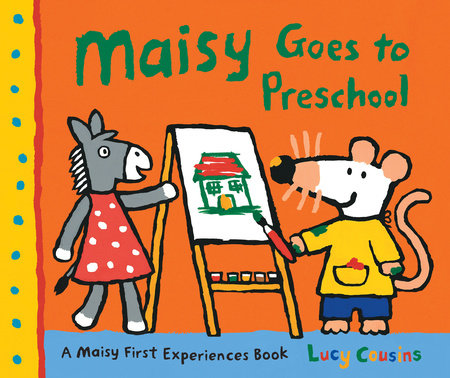 Maisy Goes to Preschool by Lucy Cousins