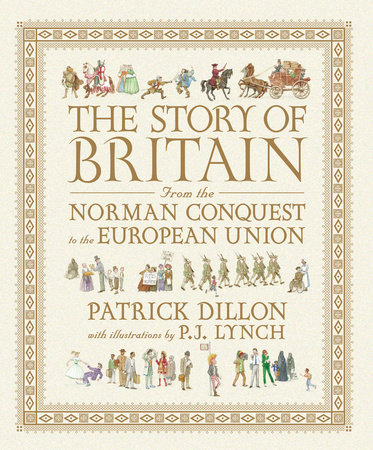The Story of Britain from the Norman Conquest to the European Union by Patrick Dillon
