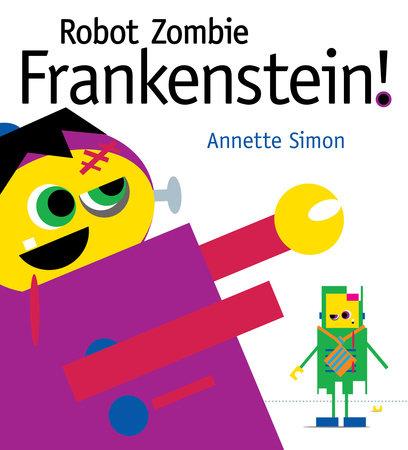 Robot Zombie Frankenstein!