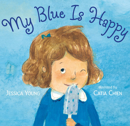 My Blue Is Happy by Jessica Young