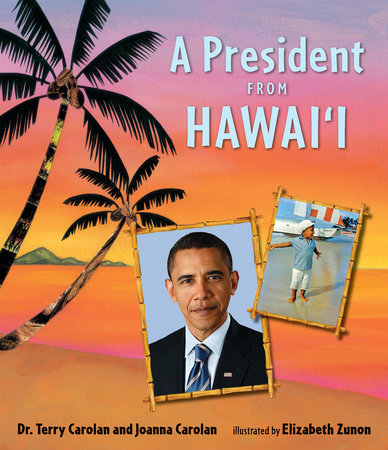 A President from Hawaii by Joanna Carolan and Dr. Terry Carolan